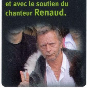 et avec le soutien du chanteur Renaud