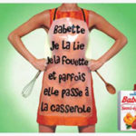 Babette, Je la lie, je la fouette, et parfois elle passe à la casserole