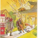 Un homme sort de sa maison enflammée chargé de revues et objets pornographiques, et dit au pompier en face de lui : vite ! vite ! ma femme et mes enfants sont encore à l'intérieur