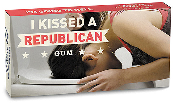 "Chewing-gum ""i kissed a republican"""