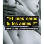 """(0) """"ET MES SEINS TU LES AIMES ?"""" 50 fantasmes cinématographiques LENNE GERARD"""
