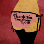 "Une petite culotte qui vous dit ""Thank you for your love"""